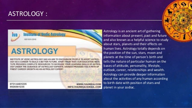 ASTROLOGY : Astrology is an ancient art of gathering information about present, past and future and also known as a helpfu...