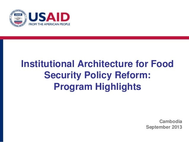 Institutional Architecture for Food Security Policy Reform: Program Highlights Cambodia September 2013
