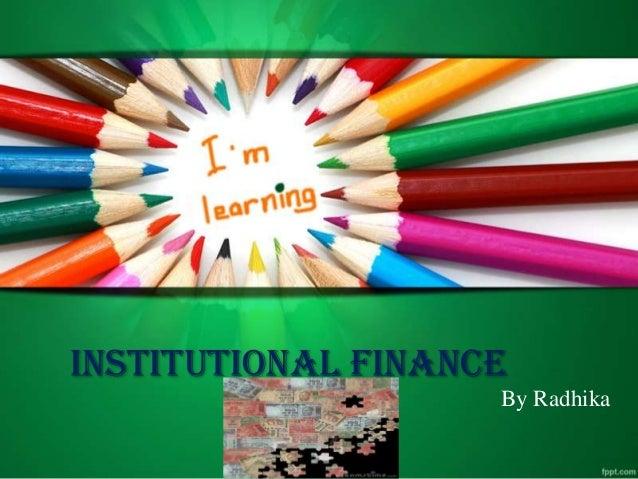 Institutional Finance By Radhika