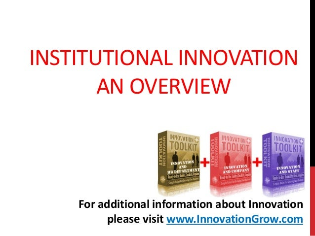 INSTITUTIONAL INNOVATIONAN OVERVIEWFor additional information about Innovationplease visit www.InnovationGrow.com