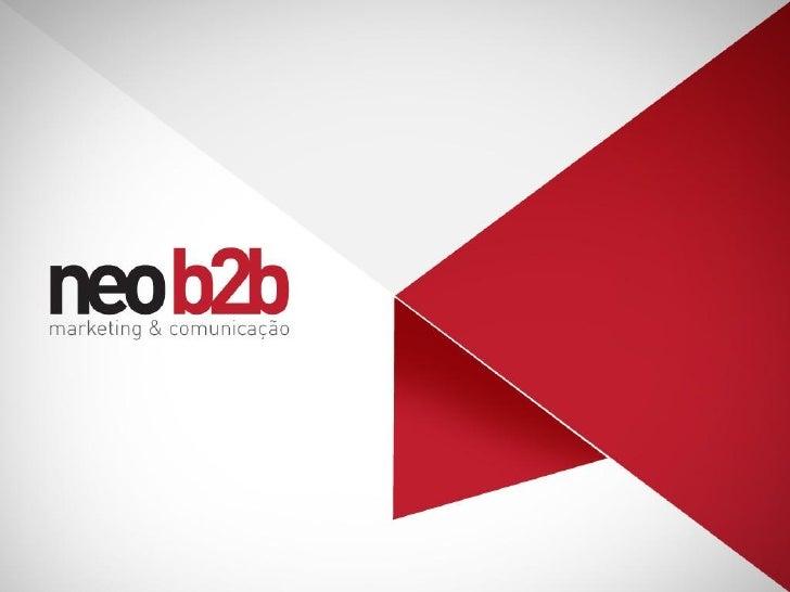 Quem somos • A NeoB2b é uma empresa de consultoria que nasceu para trazer inovação na comunicação e marketing do segmento ...