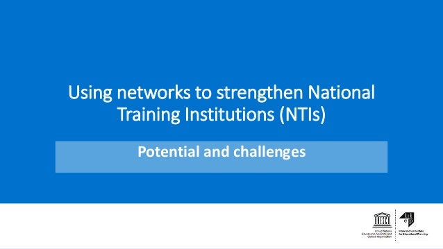 Using networks to strengthen National Training Institutions (NTIs) Potential and challenges