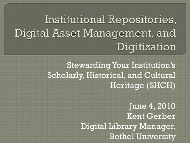 Stewarding Your Institution'sScholarly, Historical, and Cultural                 Heritage (SHCH)                      June...