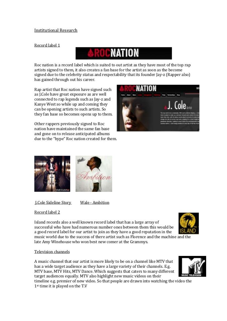Institutional ResearchRecord label 1Roc nation is a record label which is suited to out artist as they have most of the to...