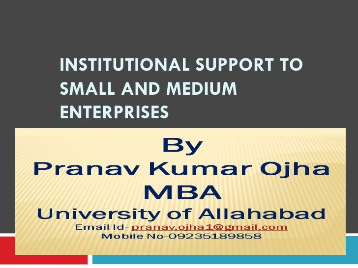 INSTITUTIONAL SUPPORT TOSMALL AND MEDIUMENTERPRISES
