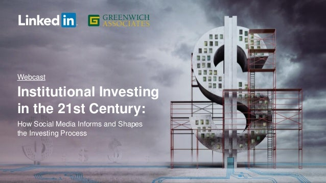Institutional Investing in the 21st Century: How Social Media Informs and Shapes the Investing Process Webcast