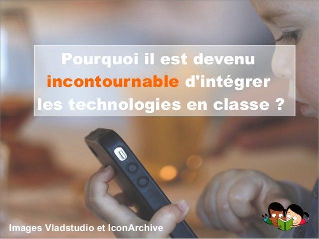 Pourquoi il est devenu incontournable d'intégrer les technologies en classe? Images Vladstudio et IconArchive