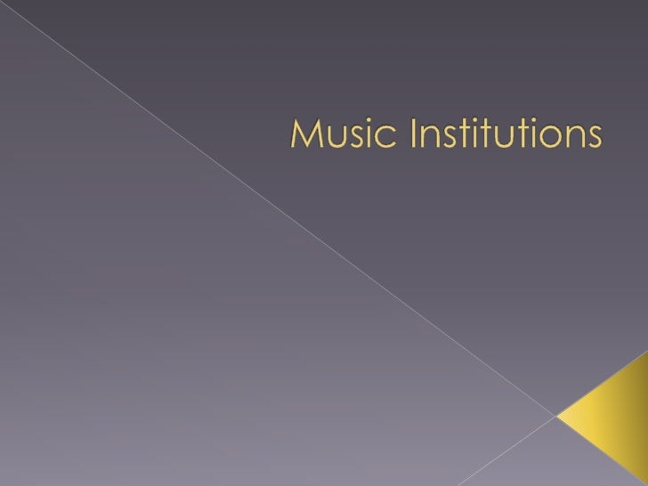 Music Institutions<br />