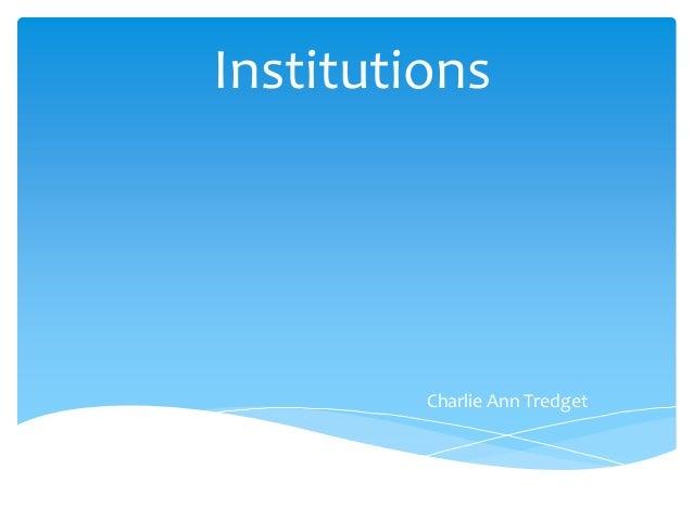 Institutions Charlie Ann Tredget