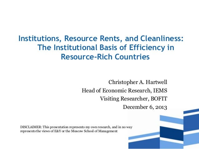 Institutions, Resource Rents, and Cleanliness: The Institutional Basis of Efficiency in Resource-Rich Countries Christophe...