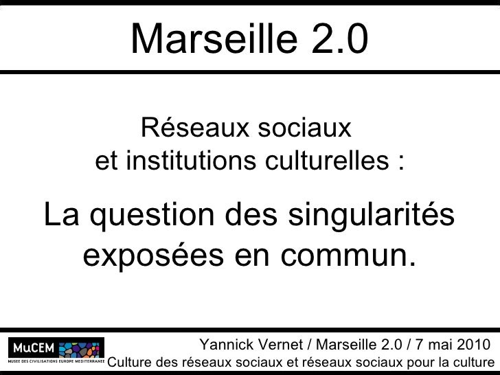 Institutions culturelles - Yannick Vernet - Marseille 2.0