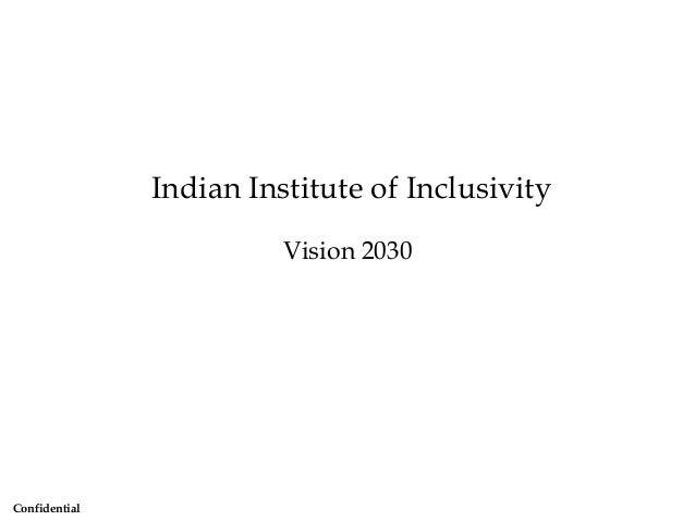 Confidential Indian Institute of Inclusivity Vision 2030