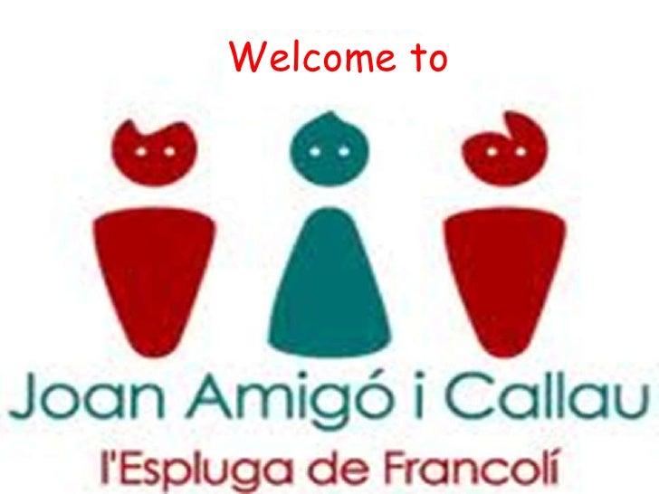Welcome toInstitut Joan Amigó i Callau