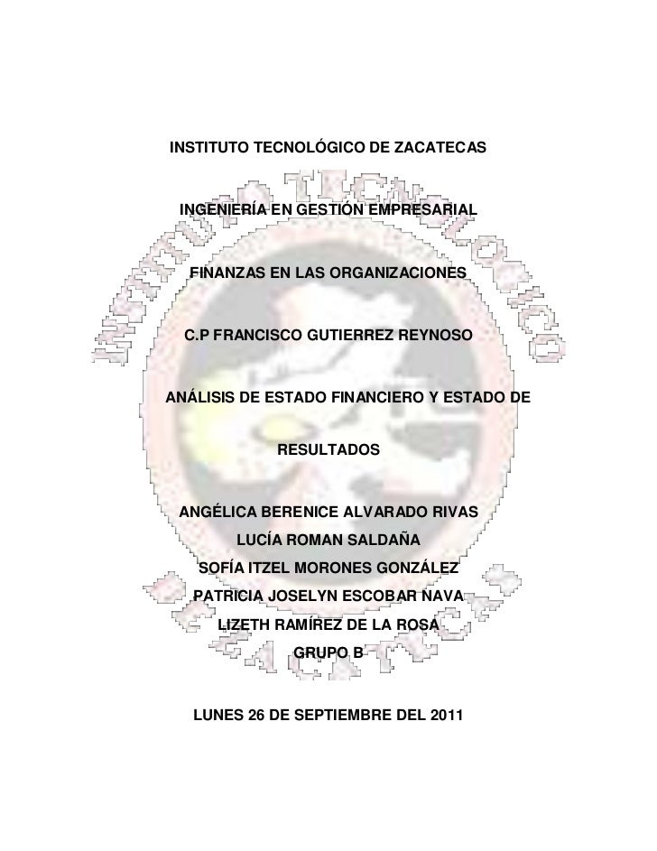 INSTITUTO TECNOLÓGICO DE ZACATECAS INGENIERÍA EN GESTIÓN EMPRESARIAL  FINANZAS EN LAS ORGANIZACIONES  C.P FRANCISCO GUTIER...