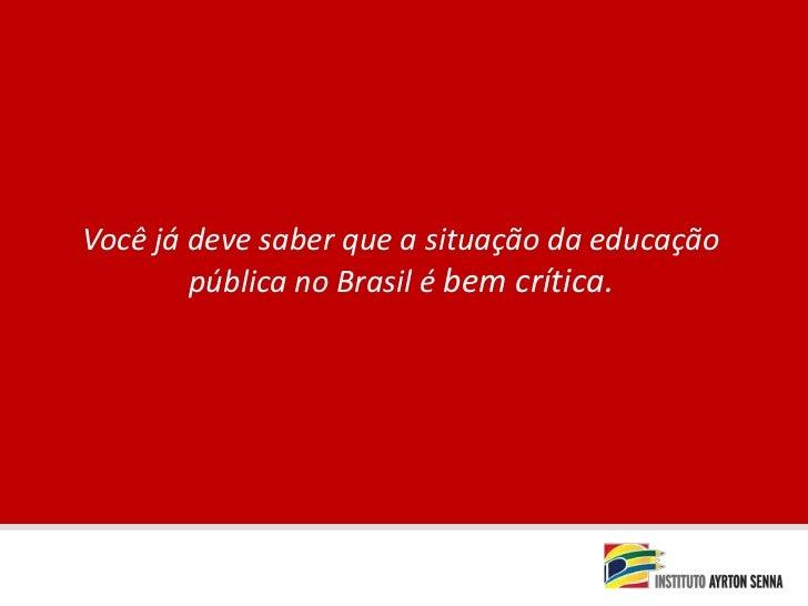 Você já deve saber que a situação da educação pública no Brasil é bem crítica.<br />