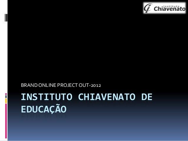 BRAND ONLINE PROJECT OUT-2012  INSTITUTO CHIAVENATO DE EDUCAÇÃO