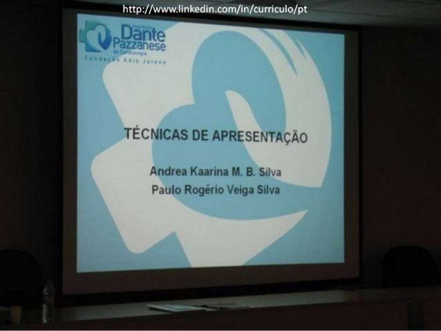 TÉC NICAS DE APRESENTACÀO  Andrea Kaarina M.  B.  SII .  a Paulo Rogério Veiga Silva