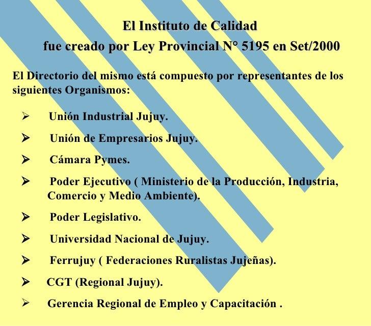 <ul><li>   Unión Industrial Jujuy . </li></ul><ul><li>   Unión de Empresarios Jujuy . </li></ul><ul><li> ...