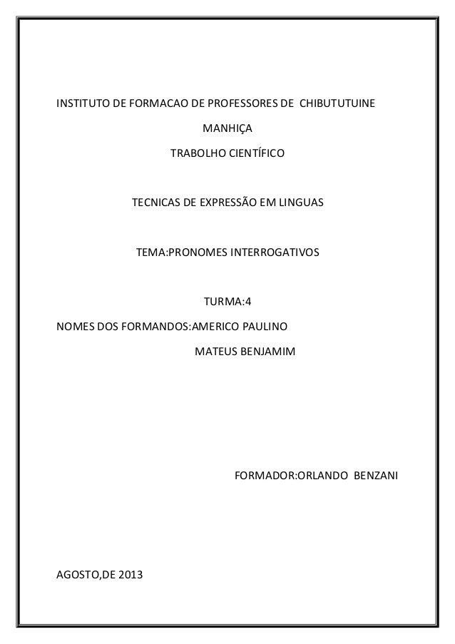 INSTITUTO DE FORMACAO DE PROFESSORES DE CHIBUTUTUINE MANHIÇA TRABOLHO CIENTÍFICO TECNICAS DE EXPRESSÃO EM LINGUAS TEMA:PRO...