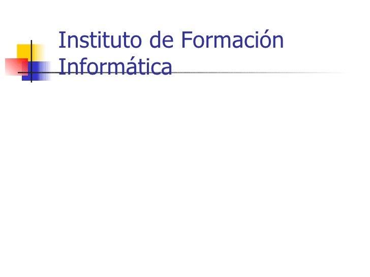 Instituto de Formación Informática