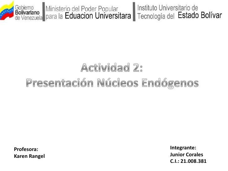Profesora:     Integrante:Karen Rangel   Junior Corales               C.I.: 21.008.381
