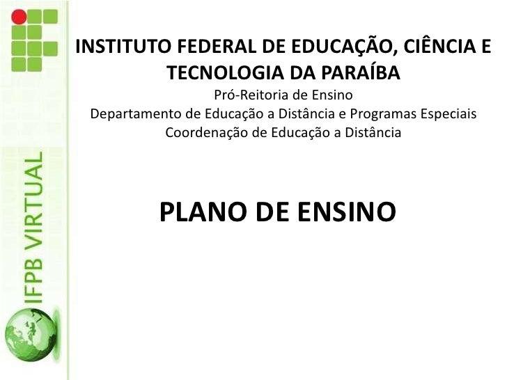 INSTITUTO FEDERAL DE EDUCAÇÃO, CIÊNCIA E TECNOLOGIA DA PARAÍBAPró-Reitoria de EnsinoDepartamento de Educação a Distância e...
