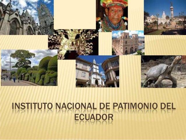 INSTITUTO NACIONAL DE PATIMONIO DELECUADOR