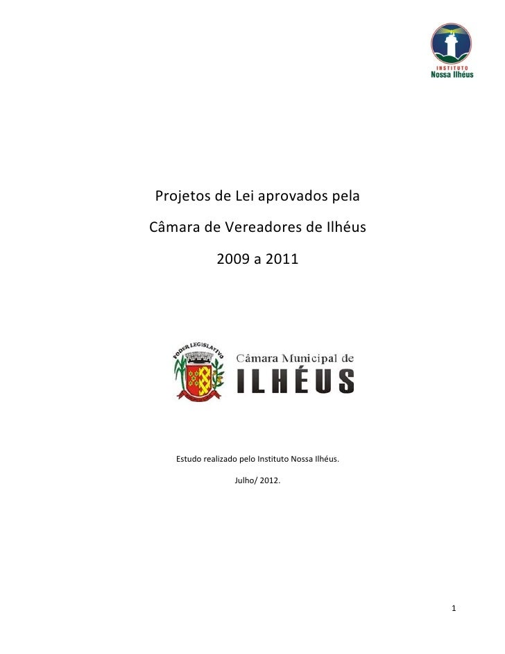Projetos de Lei aprovados pelaCâmara de Vereadores de Ilhéus              2009 a 2011   Estudo realizado pelo Instituto No...