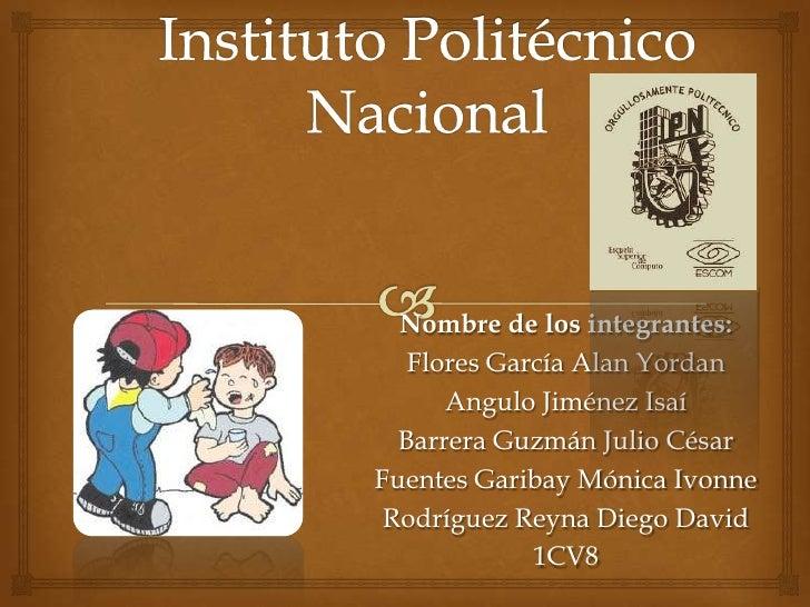 Nombre de los integrantes:   Flores García Alan Yordan      Angulo Jiménez Isaí  Barrera Guzmán Julio CésarFuentes Garibay...