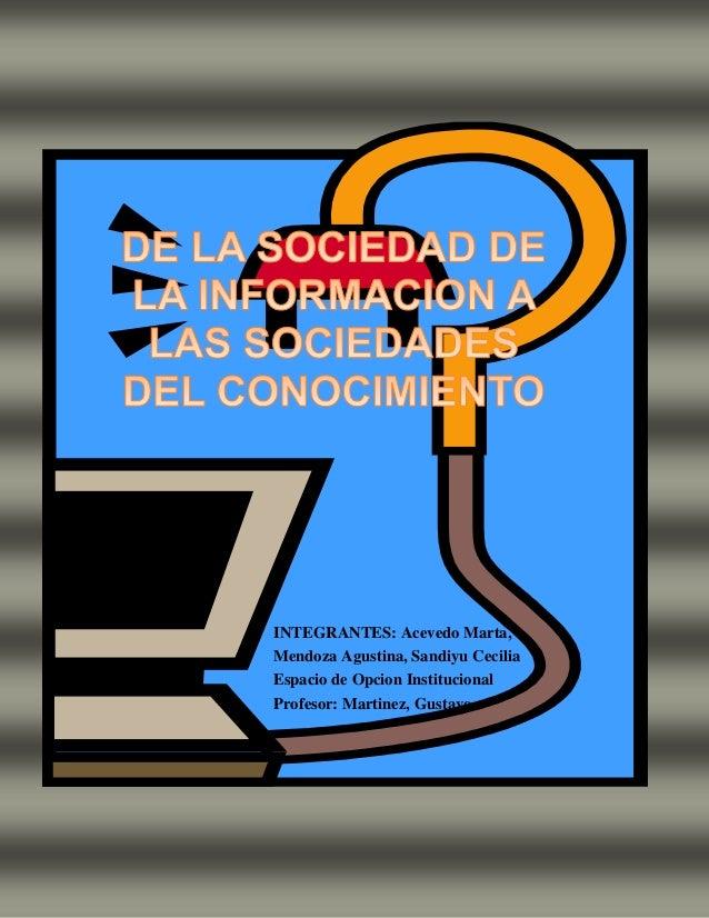 INTEGRANTES: Acevedo Marta,  Mendoza Agustina, Sandiyu Cecilia  Espacio de Opcion Institucional  Profesor: Martinez, Gusta...