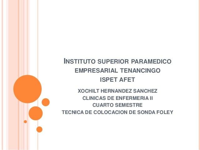 INSTITUTO SUPERIOR PARAMEDICOEMPRESARIAL TENANCINGOISPET AFETXOCHILT HERNANDEZ SANCHEZCLINICAS DE ENFERMERIA IICUARTO SEME...