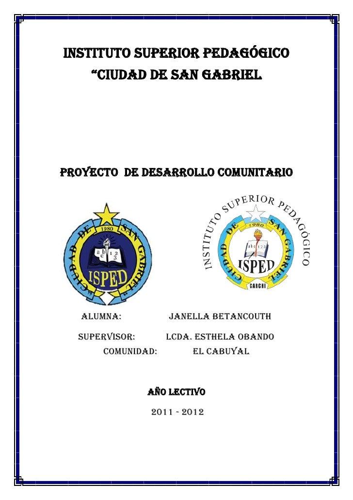 """INSTITUTO SUPERIOR PEDAGÓGICO """"CIUDAD DE SAN GABRIEL<br />231140815975PROYECTO  DE DESARROLLO COMUNITARIO<br />32670751733..."""