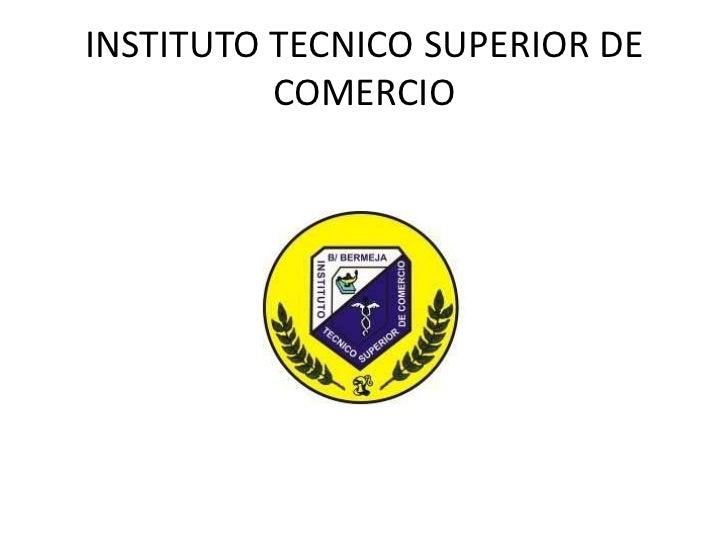 INSTITUTO TECNICO SUPERIOR DE          COMERCIO
