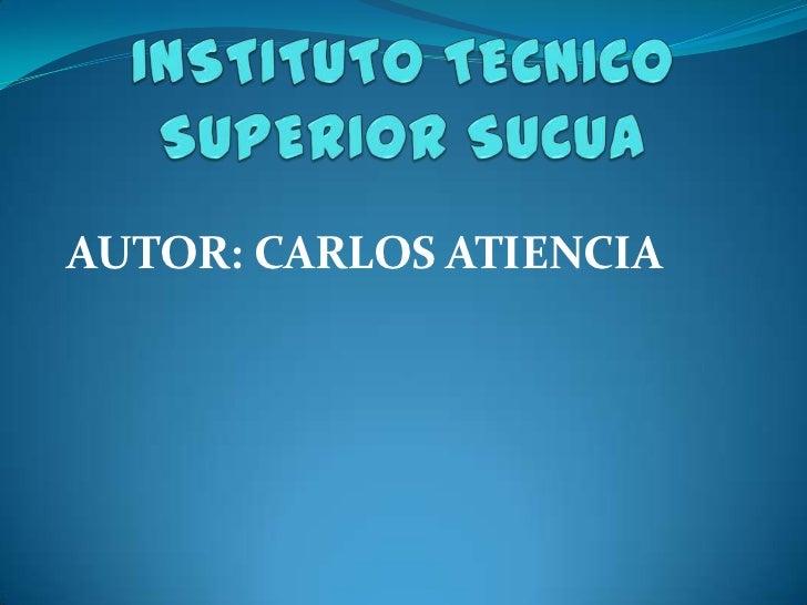 AUTOR: CARLOS ATIENCIA