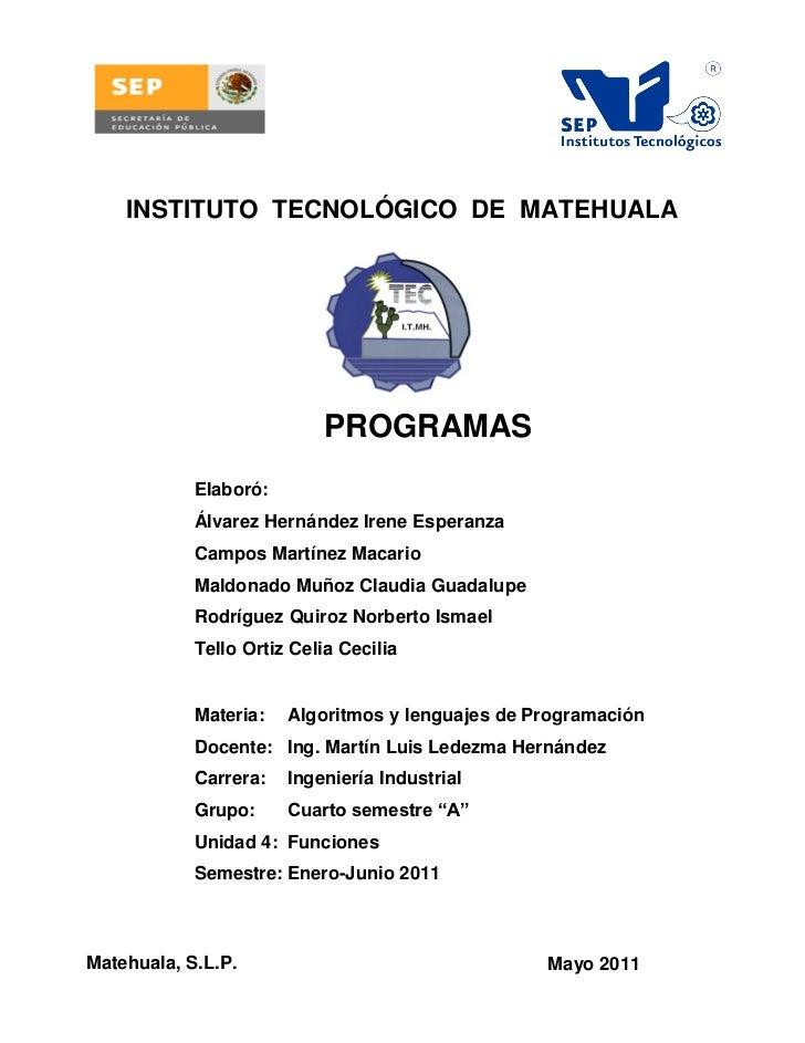INSTITUTO TECNOLÓGICO DE MATEHUALA                           PROGRAMAS            Elaboró:            Álvarez Hernández Ir...