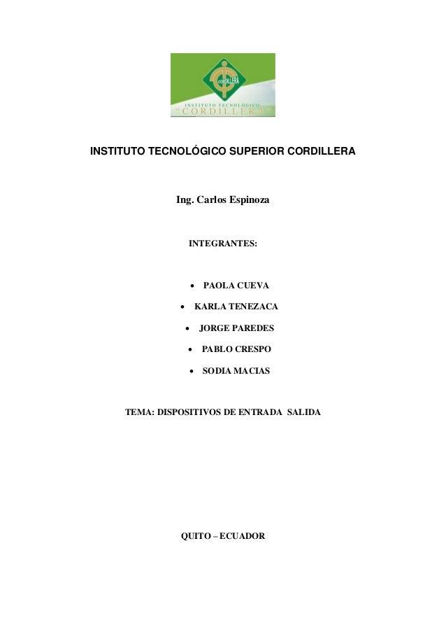 INSTITUTO TECNOLÓGICO SUPERIOR CORDILLERA  Ing. Carlos Espinoza  INTEGRANTES:   PAOLA CUEVA   KARLA TENEZACA   JORGE PA...