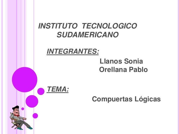 INSTITUTO  TECNOLOGICO SUDAMERICANO <br />INTEGRANTES: <br />         Llanos Sonia                                     ...