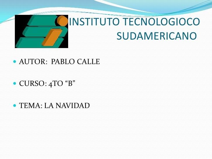INSTITUTO TECNOLOGIOCO                                        SUDAMERICANO<br />AUTOR:  PABLO CALLE<...