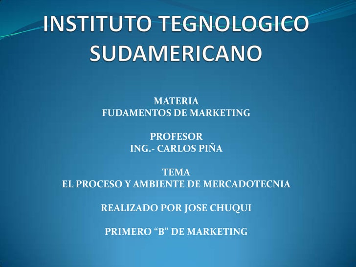 INSTITUTO TEGNOLOGICO SUDAMERICANO<br />MATERIA<br />FUDAMENTOS DE MARKETING<br />PROFESOR<br />ING.- CARLOS PIÑA<br />TEM...