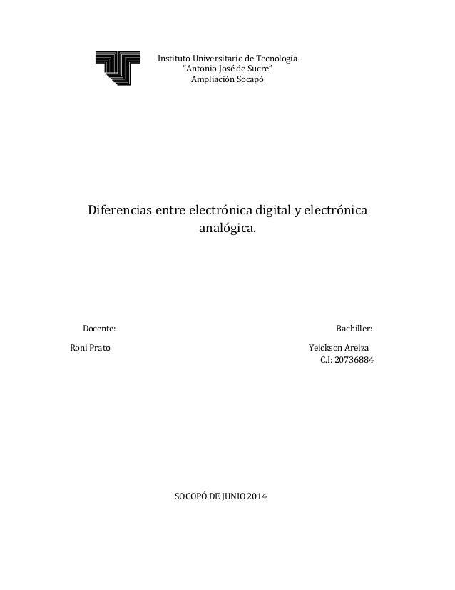 """Instituto Universitario de Tecnología """"Antonio José de Sucre"""" Ampliación Socapó Diferencias entre electrónica digital y el..."""