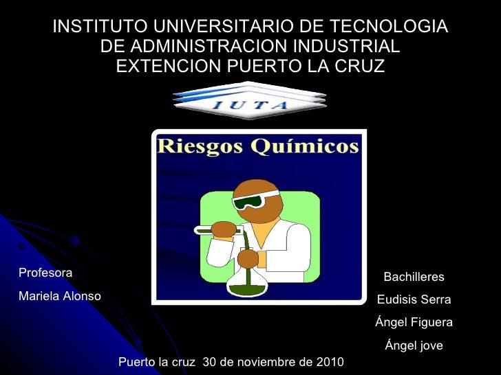 INSTITUTO UNIVERSITARIO DE TECNOLOGIA DE ADMINISTRACION INDUSTRIAL EXTENCION PUERTO LA CRUZ Profesora Mariela Alonso Bachi...
