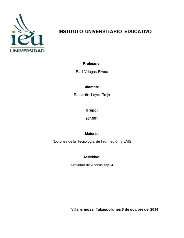 INSTITUTO UNIVERSITARIO EDUCATIVO  Profesor:  Raul Villegas Rivera  Alumno:  Samantha Leyva Trejo  Grupo:  96N001  Materia...