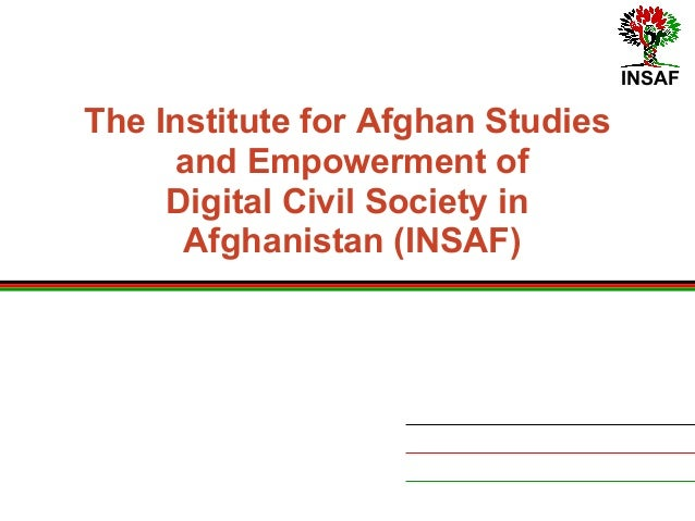 INSAF The Institute for Afghan Studies and Empowerment of Digital Civil Society in Afghanistan (INSAF)
