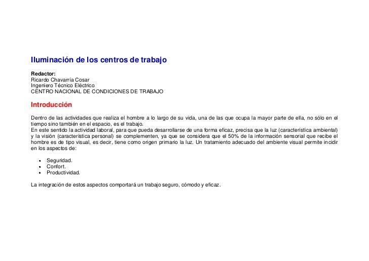 Iluminación de los centros de trabajoRedactor:Ricardo Chavarría CosarIngeniero Técnico EléctricoCENTRO NACIONAL DE CONDICI...