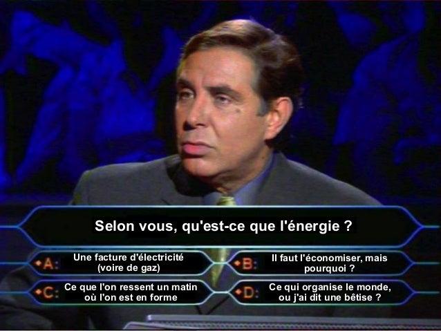 www.manicore.com Selon vous, qu'est-ce que l'énergie ? Une facture d'électricité (voire de gaz) Il faut l'économiser, mais...