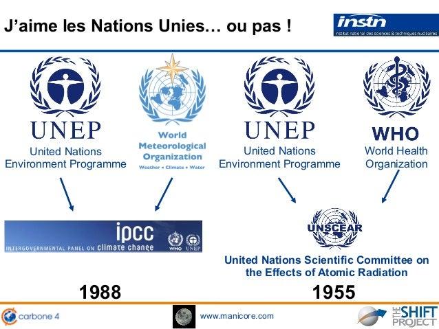 www.manicore.com J'aime les Nations Unies… ou pas ! United Nations Environment Programme 1988 United Nations Environment P...
