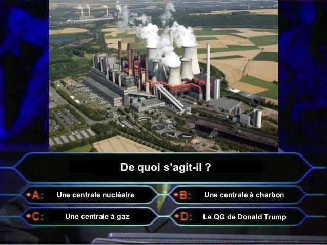 www.manicore.com De quoi s'agit-il ? Une centrale nucléaire Une centrale à charbon Une centrale à gaz Le QG de Donald Trump