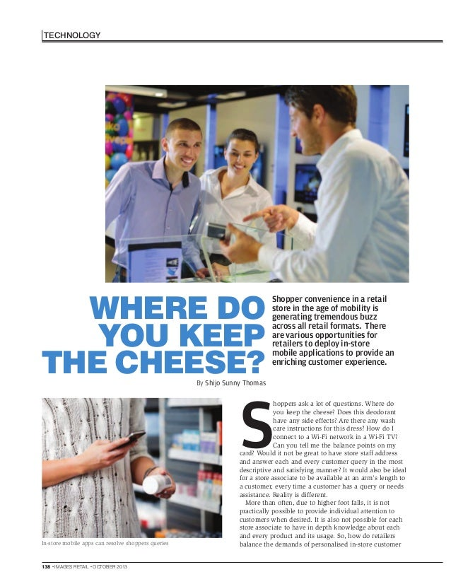 TECHNOLOGY  WHERE DO YOU KEEP THE CHEESE?  Shopper convenience in a retail store in the age of mobility is generating trem...