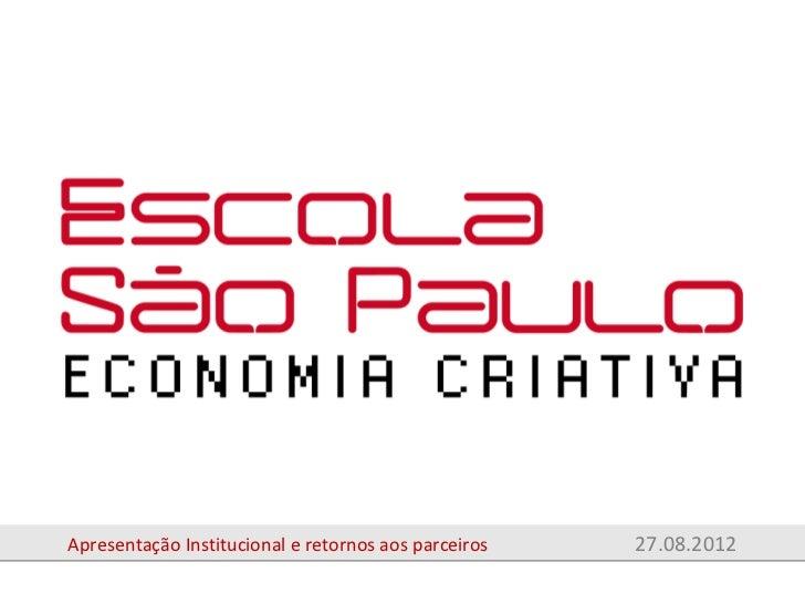 Apresentação Institucional e retornos aos parceiros   27.08.2012
