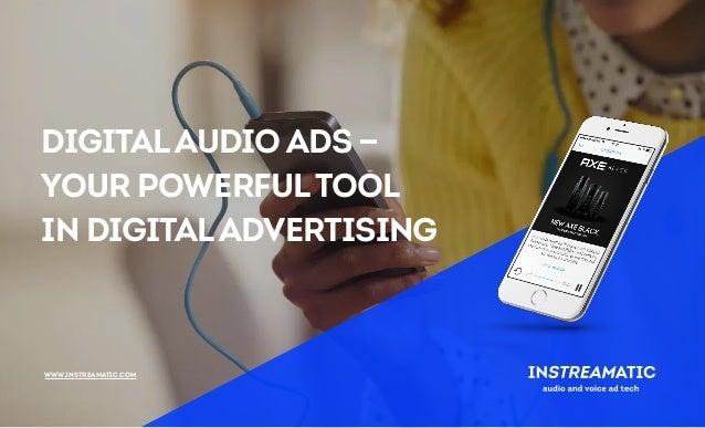 DigitalAudio Ads — Your PowerfulTool  In DigitalAdvertising www.instreamatic.com